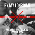 chuuwee-x-trizz-by-my-lonesome