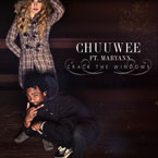 Chuuwee ft. Maryann - Crack the Windows Artwork