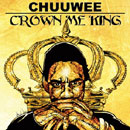 Chuuwee - The Crown Don't Make You King Artwork