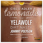 Cisco Adler ft. Yelawolf, Dirt Nasty & Johnny Polygon - Lemonade Artwork