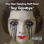 City Haze ft. Steff Reed - Say Goodbye Artwork