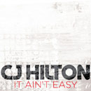 CJ Hilton - It Ain't Easy Artwork