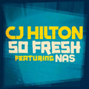 CJ Hilton ft. Nas - So Fresh Artwork