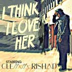 Clemm Rishad - I Think I Love Her Artwork