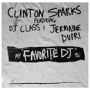 Clinton Sparks ft. Jermaine Dupri & DJ Class - Favorite DJ Artwork