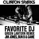 Clinton Sparks ft. Jim Jones, Game &amp; Bun B - Favorite DJ (Green Lantern Remix) Artwork