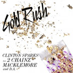 Clinton Sparks ft. Macklemore, 2 Chainz & D.A. - Gold Rush Artwork