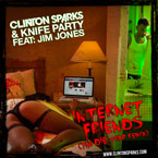 Clinton Sparks & Knife Party ft. Jim Jones - Internet Friends (The Die Trap) Artwork