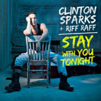 Clinton Sparks ft. Riff Raff - Stay With You Tonight Artwork