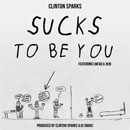 Clinton Sparks ft. LMFAO & JoJo - Sucks to Be You Artwork