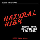 Closed Sessions ft. Million $ Mano, Hollywood Holt, Mic Terror - Natural High Artwork
