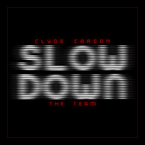 Clyde Carson ft. The Team - Slow Down Artwork