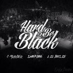 C-Murder ft. Boosie Badazz & Snoop Dogg - Hard 2 Be Black Artwork