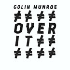 Colin Munroe - Over It Artwork
