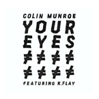 Colin Munroe ft. K. Flay - Your Eyes Artwork