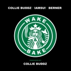 Collie Buddz - Wake and Bake ft. IamSu! & Berner Artwork