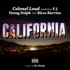 Colonel Loud - California ft. T.I., Young Dolph & Ricco Barrino Artwork
