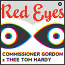 Commissioner Gordon x Thee Tom Hardy - Red Eyes Artwork