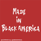 Common ft. Ab-Soul - Made in Black America Artwork