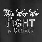 Common - This War We Fight Artwork