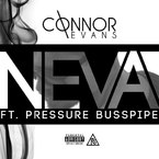 Connor Evans - Neva ft. Pressure Busspipe Artwork
