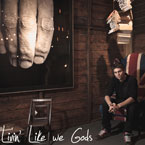 Connor Evans - Livin' Like We Gods Artwork