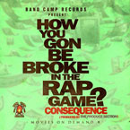 Consequence ft. Chazo - How You Gon Be Broke In The Rap Game? Artwork