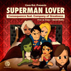 Consequence ft. Company of Greatness - Superman Lover Artwork