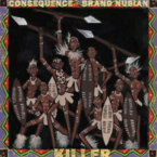 Consequence - Killer ft. Brand Nubian Artwork