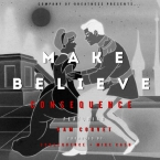Consequence - Make Believe ft. Kam Corvet Artwork