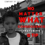Consequence - No Matter What ft. Q-Tip Artwork