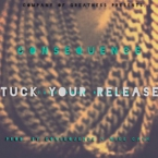 Consequence - Tuck Your Release Artwork