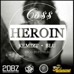 Co$$ ft. Kemizt &amp; Blu - Heroin Artwork