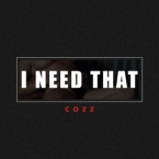 Cozz - I Need That ft. Bas Artwork