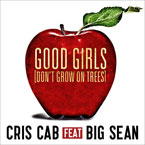Cris Cab ft. Big Sean - Good Girls (Dont Grow on Trees) Artwork