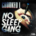 Crooked I - No Sleep Gang Artwork
