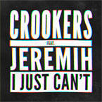 Crookers - I Just Can't ft. Jeremih Artwork