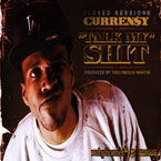 Curren$y - Talk My Sh*t Artwork
