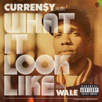 Curren$y ft. Wale - What It Look Like Artwork