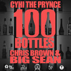 Cyhi Da Prynce ft. Chris Brown & Big Sean - 100 Bottles Artwork