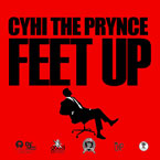 CyHi The Prynce - Feet Up Artwork