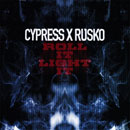Cypress Hill x Rusko - Roll It, Light It Artwork