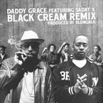Daddy Grace - Black Cream (Remix) ft. Sadat X Artwork