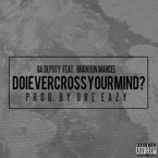 Da Deputy ft. Brandon Marcel - Do I Ever Cross Your Mind? Artwork