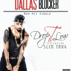 Dallas Blocker - Drop It Low ft. Slim Thug Artwork