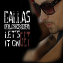 Dallas Blocker - Lets Get It On Artwork