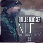 Dallas Blocker - Not Looking for Love Artwork