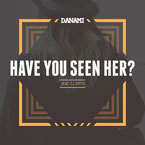Danami ft. CJ Pitts - Have You Seen Her? Artwork