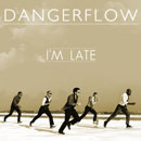 Dangerflow - I'm Late Artwork