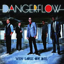 Dangerflow - Win Lose or Die Artwork